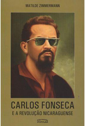 Carlos Fonseca e a Revolução Nicaraguense - Zimmermann,Matilde   Hoshan.org