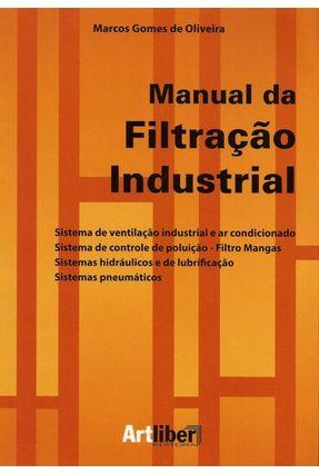 Manual da Filtração Industrial - Gomes de Oliveira,Marcos | Nisrs.org