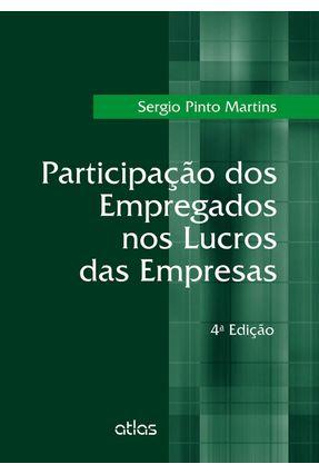 Participação Dos Empregados Nos Lucros Das Empresas - 4ª Ed. 2015 - Martins,Sergio Pinto   Hoshan.org