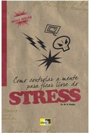 Como Controlar A Mente Para Ficar Livre do Stress - Gupta,Er. M.K. pdf epub