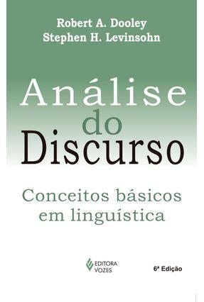 Análise do Discurso - Conceitos Básicos Em Lingüística - 3ª Ed. - Dooley,Robert A. Levinsohn,Stephen H. | Hoshan.org