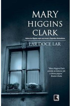 Lar Doce Lar - HIGGINS CLARK ,MARY | Hoshan.org