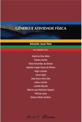 Edição antiga - Gênero E Atividade Física - Votre,Sebastião Josué | Tagrny.org