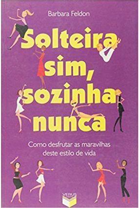Solteira Sim, Sozinha Nunca - Feldon,Barbara | Tagrny.org