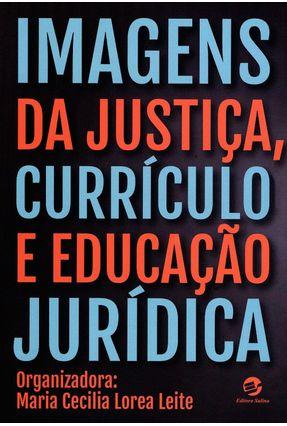 Imagens da Justiça, Currículo e Educação Jurídica - Leite ,Maria Cecília Lorea | Hoshan.org