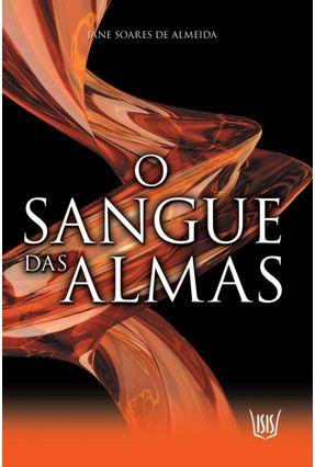 O Sangue Das Almas - Soares de Lima,Jane | Tagrny.org