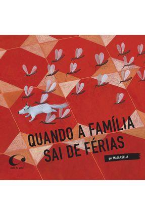 Quando A Família Saí de Férias - Celija,Maja | Hoshan.org