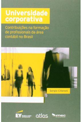 Universidade Corporativa - Contribuições na Formação de Profissionais da Área Contábil No Brasil - Citeroni  ,Sergio | Tagrny.org