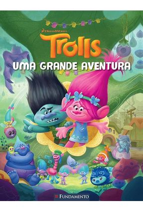 Trolls - Uma Grande Aventura - Editora Fundamento   Nisrs.org