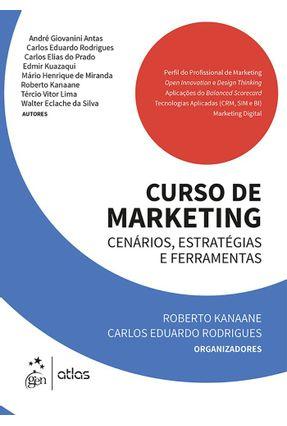 Curso de Marketing - Cenários, Estratégias e Ferramentas - Kanaane,Roberto RODRIGUES,Carlos Eduardo pdf epub