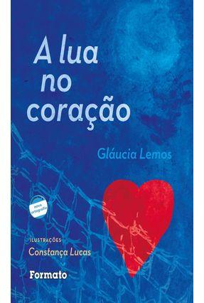 A Lua No Coração - Nova Ortografia - Lemos,Gláucia pdf epub