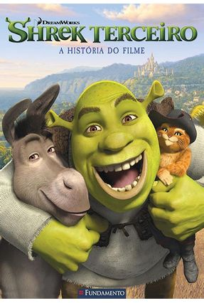 Shrek Terceiro - A História do Filme - Cameron,Alice | Nisrs.org