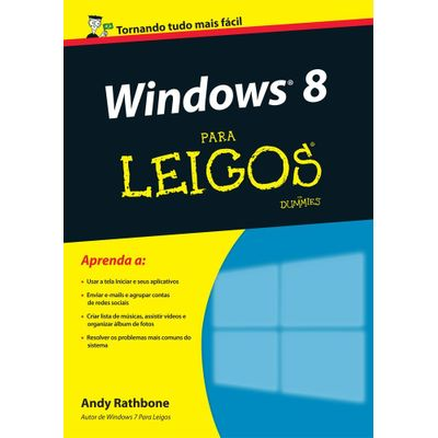 Windows 8 Para Leigos - 3ª Ed. 2013