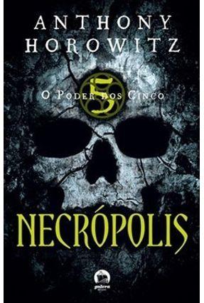 Necrópolis - O Poder Dos Cinco - Vol. 4 - Horowitz,Anthony pdf epub