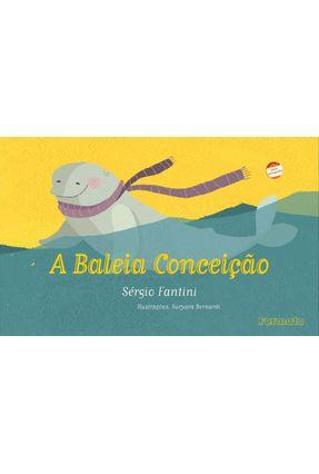 Edição antiga - A Baleia Conceição - Conforme A Nova Ortografia - Fantini,Sérgio | Hoshan.org