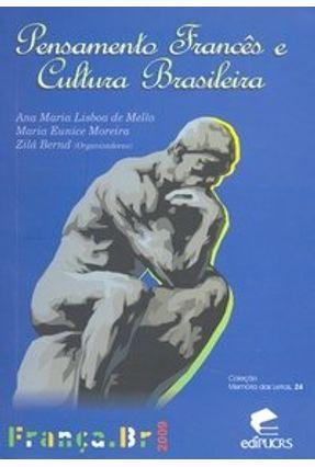 Edição antiga - Pensamento Francês e Cultura Brasileira - Moreira,Maria Eunice Bernd,Zila Lisboa de Mello,Ana Maria   Tagrny.org