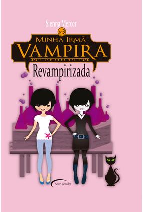 Minha Irmã Vampira 3 - Revampirizada - Mercer,Sienna pdf epub