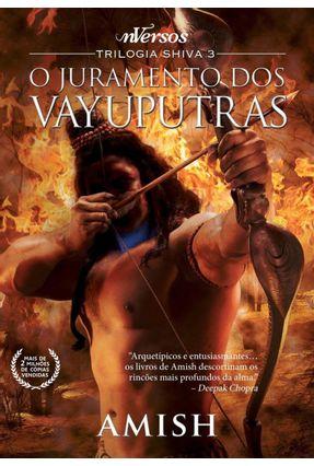 O Juramento Dos Vayuputras - Trilogia Shiva - Vol. 3 - D' Orázio,Monique | Hoshan.org