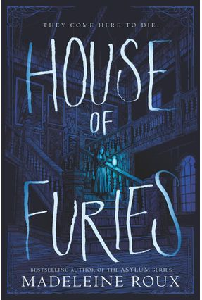 House Of Furies - International Edition - Madeleine Roux | Tagrny.org
