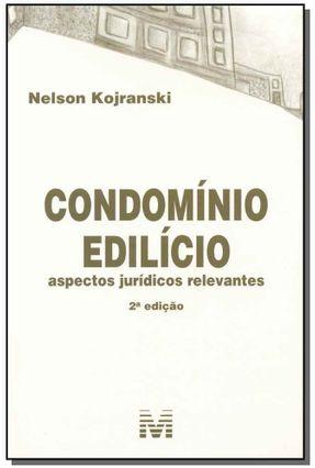 Condomínio Edilício - Aspectos Jurídicos Relevantes - 2ª Ed. 2015 - Kojranski,Nelson | Tagrny.org