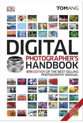 Digital Photographer's Handbook - Tom Ang   Nisrs.org
