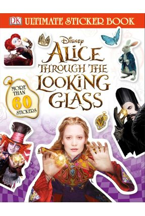 Alice Through The Looking Glass Ultimate Sticker Book - Dk pdf epub