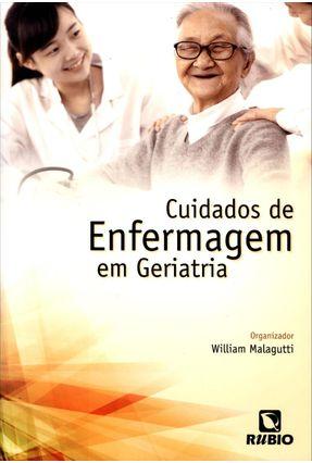 Cuidados de Enfermagem Em Geriatria - Malagutti,William | Hoshan.org