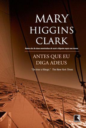 Antes Que Eu Diga Adeus - HIGGINS CLARK ,MARY pdf epub