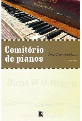 Cemitério de Pianos - Peixoto,José Luiz | Hoshan.org