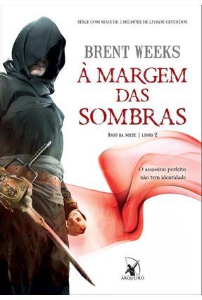 À Margem Das Sombras - Anjo da Noite - Livro 2 - Weeks,Brent   Hoshan.org