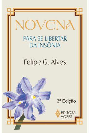Novena Para Se Libertar da Insônia - Alves,Felipe G. | Nisrs.org