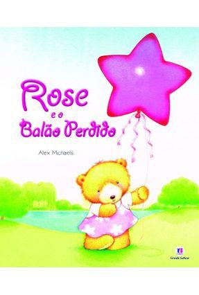 Rose E O Balão Perdido - Michaels,Alex | Nisrs.org