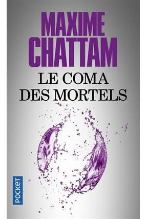 Le Coma Des Mortels - Chattam,Maxime | Tagrny.org
