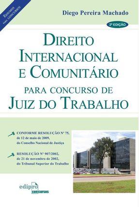 Direito Internacional e Comunitário Para Concurso de Juiz do Trabalho - 2ª Ed. 2012 - Pereira Machado,Diego pdf epub