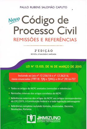 Novo Código de Processo Civil - Remissões e Referências - 2ª Ed. 2017 - Salomão Caputo,Paulo Rubens | Hoshan.org