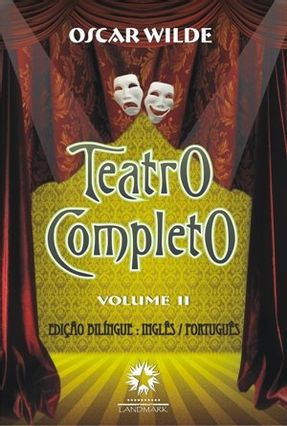 Teatro Completo - Ed. Bilíngue Português/inglês - Vol. II - Wilde,Oscar | Tagrny.org