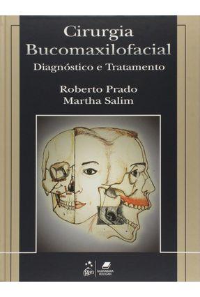 Edição antiga - Cirurgia Bucomaxilofacial - Diadnóstico e Tratamen - Salim,Martha Prado,Roberto   Nisrs.org
