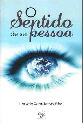 O Sentido de Ser Pessoa - Santoro Filho,Antonio Carlos pdf epub