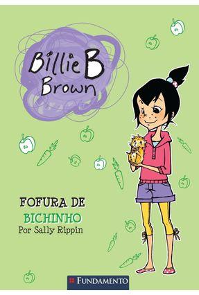 Billie B. Brown - Fofura de Bichinho - Rippin,Sally | Nisrs.org