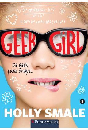 Geek Girl - Vol. 1 - 2ª Ed. 2015 - Smale,Holly pdf epub