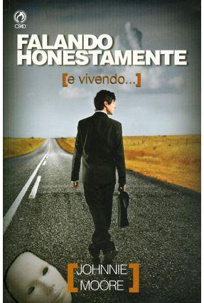 Falando Honestamente E Vivendo... - Moore,Johnnie | Tagrny.org