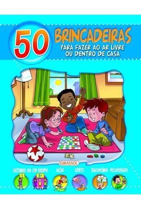 50 Brincadeiras Para Fazer Ao Ar Livre ou Dentro De Casa - Azul - Dozo,Galia Lami | Hoshan.org