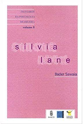 Silvia Lane, Colecao Pioneiros da Psicologia Brasileira V,9 - Sawaia,Bader B, | Tagrny.org