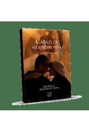 Livro Casais De Segunda União - A Igreja É o Seu Lugar - João Bosco De Fátima,Aparecida | Hoshan.org