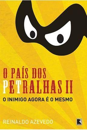 O País Dos Petralhas II - Azevedo,Reinaldo   Hoshan.org