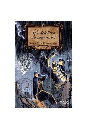 Os Detetives Do Impossível - O Complô De Frankenstein - Keller,Max pdf epub