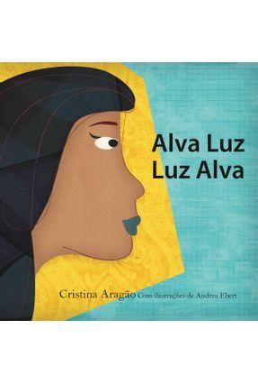 Alva Luz, Luz Alva - Aragão,Cristina | Tagrny.org