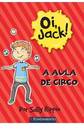 Oi, Jack! - A Aula de Circo - Rippin,Sally   Tagrny.org