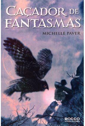 Caçador De Fantasmas - Col. Cronicas Das Trevas Antigas - Paver,Michelle pdf epub