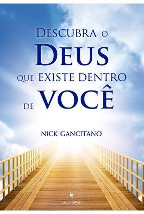 Descubra o Deus Que Existe Dentro de Você - Gancitano,Nick   Hoshan.org